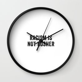 Racism Is Not Kosher Wall Clock