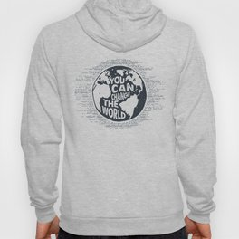You can change the World! Hoody