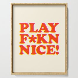 Play Nice funny minimalist typography poster bedroom student dorm decor wall art Serving Tray