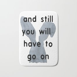 And Still You Will Have To Go On Bath Mat