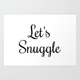 Let's Snuggle In Type Art Print