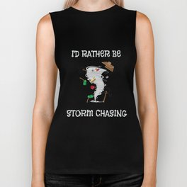 I'd Rather Be Storm Chasing for Storm Chasers Biker Tank