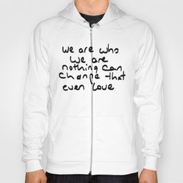 we are who we are Hoody