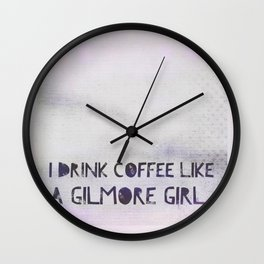 Like A Gilmore Girl Wall Clock