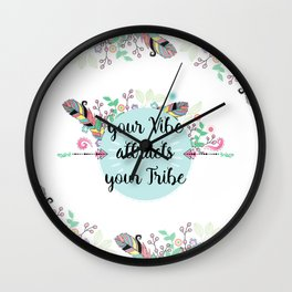 Vibe Attracts Tribe Wall Clock