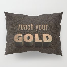 reach your GOLD Pillow Sham