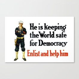 He Is Keeping The World Safe For Democracy Canvas Print