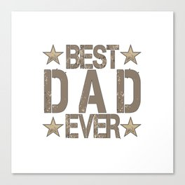 Best Dad Ever Father's Day Gift Canvas Print