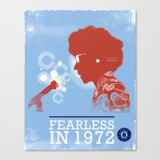 FEARLESS: Unbought & Unbossed in 1972 Canvas Print
