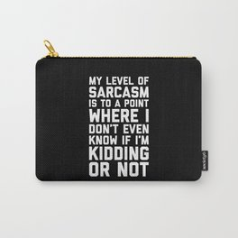 Level Of Sarcasm Funny Quote Carry-All Pouch