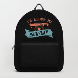 I'm about to snap!   Photographer Photography Backpack