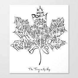 THE TRAGICALLY HIP MAN MACHNE POEM Canvas Print