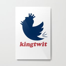 kingtwit. trump 2016 Metal Print