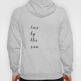 Live By The Sun Hoody