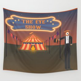 wellcome to the eye show Wall Tapestry