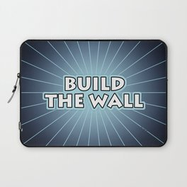 Build The Wall Laptop Sleeve