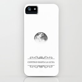 Contigo hasta la Luna iPhone Case