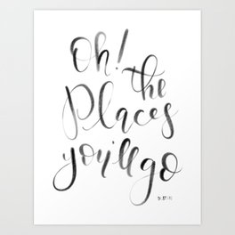 Oh! The Places You'll Go! (Dr. Seuss) Art Print