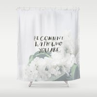 pocketfuel Shower Curtains featuring BE CONTENT WITH WHO YOU ARE by Pocket Fuel