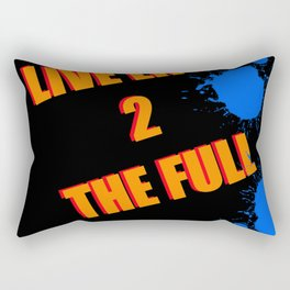 LIVE LIFE TO THE FULL - TYPOGRAPHY Rectangular Pillow