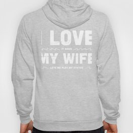 I Love My Wife | Funny Synthesizer Quote Hoody