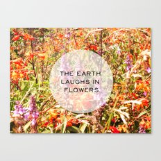 The Earth Laughs In Flowers Canvas Print