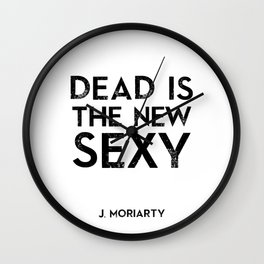 Dead is the new sexy Wall Clock