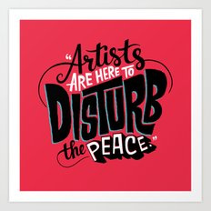 Disturb The Peace Art Print