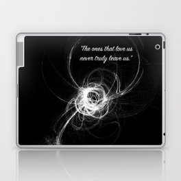 """""""The ones that love us..."""" Quote Laptop & iPad Skin"""