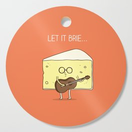 Let it brie... Cutting Board