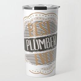 Best Plumber Ever Travel Mug