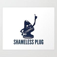 Shameless Plug Art Print