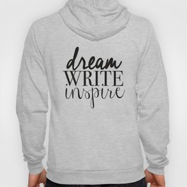 Dream. Write. Inspire. Hoody