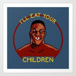 I'll Eat Your Children Art Print