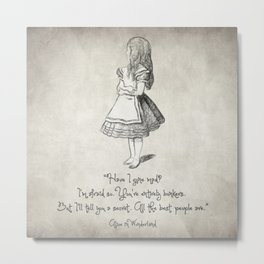 Have I Gone Mad Quote Metal Print