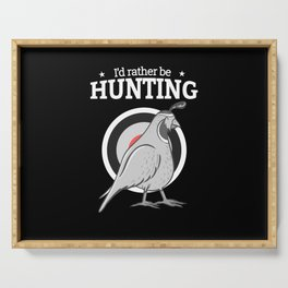 I'd rather be hunting quails gift idea Serving Tray