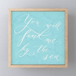 You will find me by the sea (Blue) Framed Mini Art Print