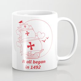 American continent - It all began in 1492 - Happy Columbus Day Coffee Mug