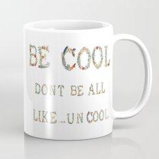 Be Cool Mug