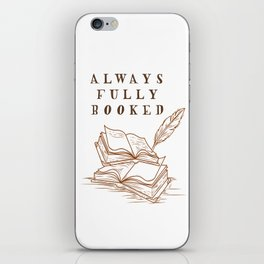 Always Fully Booked iPhone Skin