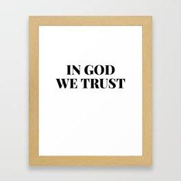 In God We Trust Framed Art Print