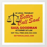 better call saul Art Prints featuring Better Call Saul  by Laundry Factory