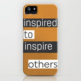 Be inspired to inspire others TAKE AWAY VERS iPhone Case