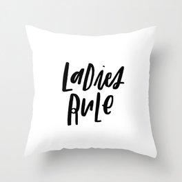 Ladies Rule Throw Pillow