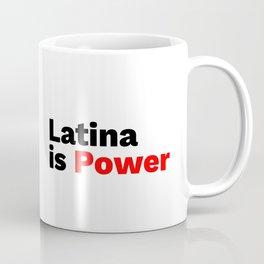 Latina means Power! Coffee Mug