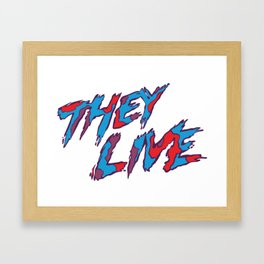 They Live Framed Art Print