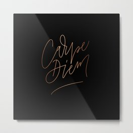 Carpe Diem, enjoy your life ! Metal Print