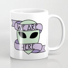We Are Here Coffee Mug