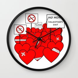 NO MORE VALENTINE'S DAY (love valentine) Wall Clock