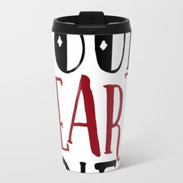 Fix Your Hearts or Die Quotes Travel Mug